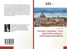 Couverture de Turnover desiodase - trans génération embryon - séméiologie biomédicale