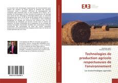 Portada del libro de Technologies de production agricole respectueuses de l'environnement
