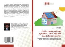 Bookcover of Étude Structurale des Systèmes D-π-A destinés aux Cellules Solaires