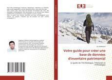 Bookcover of Votre guide pour créer une base de données d'inventaire patrimonial