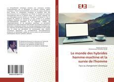 Bookcover of Le monde des hybrides homme-machine et la survie de l'homme