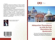 Bookcover of Adequation Thyroidienne en Iode De Post Glaciations Du Quaternaire