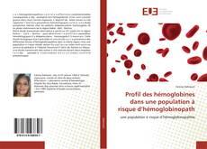 Profil des hémoglobines dans une population à risque d'hémoglobinopath kitap kapağı