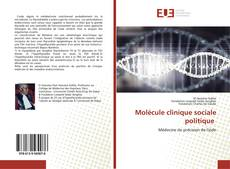 Bookcover of Molécule clinique sociale politique