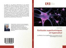 Bookcover of Particules superluminiques et hypercalcul