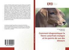 Bookcover of Comment diagnostiquer la fièvre catarrhale maligne et les points de vue des éleveurs