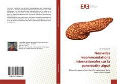 Bookcover of Nouvelles recommandations internationales sur la pancréatite aigu?