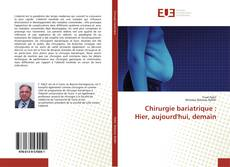 Bookcover of Chirurgie bariatrique : Hier, aujourd'hui, demain