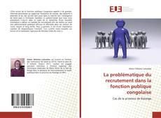 Capa do livro de La problématique du recrutement dans la fonction publique congolaise