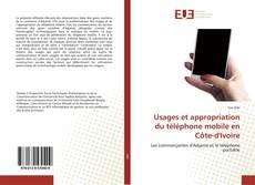 Bookcover of Usages et appropriation du téléphone mobile en Côte-d'Ivoire