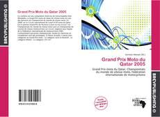 Bookcover of Grand Prix Moto du Qatar 2005