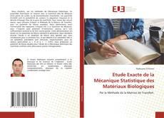 Etude Exacte de la Mécanique Statistique des Matériaux Biologiques kitap kapağı
