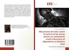 Bookcover of Mécanisme de lutte contre la torture et les autres peines ou traitements cruels inhumains et dégradants au Burkina Faso