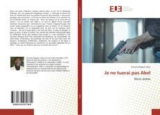 Bookcover of Je ne tuerai pas Abel