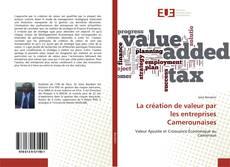 Couverture de La création de valeur par les entreprises Camerounaises