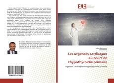 Capa do livro de Les urgences cardiaques au cours de l'hypothyroïdie primaire