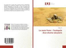 Capa do livro de La zone franc : l'autopsie d'un drame séculaire