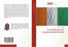 Bookcover of La stratification du français de Côte d'Ivoire