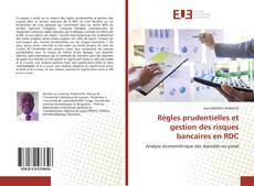 Couverture de Règles prudentielles et gestion des risques bancaires en RDC