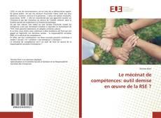 Bookcover of Le mécénat de compétences: outil demise en œuvre de la RSE ?