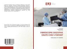 Bookcover of FIBROSCOPIE DIGESTIVE HAUTE CHEZ L'ENFANT
