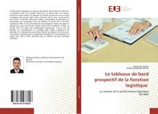 Bookcover of Le tableaux de bord prospectif de la fonction logistique
