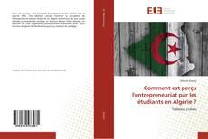 Buchcover von Comment est perçu l'entrepreneuriat par les étudiants en Algérie ?