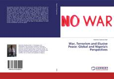 Bookcover of War, Terrorism and Elusive Peace: Global and Nigeria's Perspectives