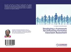 Developing a Framework for Enhancing Formative Classroom Assessment kitap kapağı