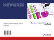 Bookcover of Current research in organic chemistry