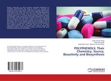 Copertina di POLYPHENOLS: Their Chemistry, Source, Bioactivity and Biosynthesis