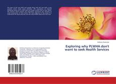 Buchcover von Exploring why PLWHA don't want to seek Health Services