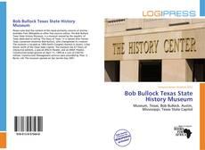 Bookcover of Bob Bullock Texas State History Museum