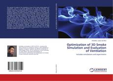 Portada del libro de Optimization of 3D Smoke Simulation and Evaluation of Ventilation