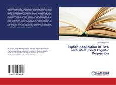 Copertina di Explicit Application of Two Level Multi-Level Logistic Regression