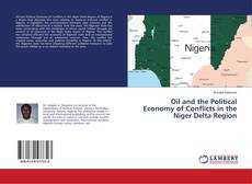 Oil and the Political Economy of Conflicts in the Niger Delta Region kitap kapağı