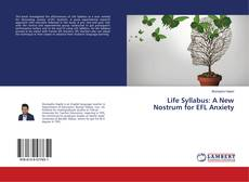 Couverture de Life Syllabus: A New Nostrum for EFL Anxiety