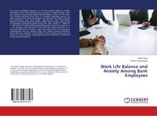 Bookcover of Work Life Balance and Anxiety Among Bank Employees