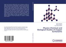 Copertina di Physico Chemical and Biological Studies of Copper Surfactants