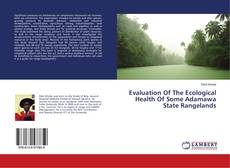 Bookcover of Evaluation Of The Ecological Health Of Some Adamawa State Rangelands