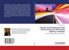 Bookcover of Factors Contributing to the Performance of the Roads Agency Limpopo