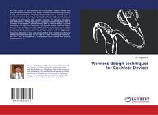 Bookcover of Wireless design techniques for Cochlear Devices