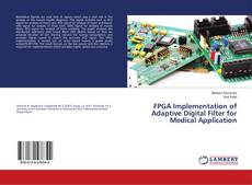 FPGA Implementation of Adaptive Digital Filter for Medical Application的封面
