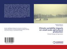 Portada del libro de Climate variability impacts on small-scale agricultural production