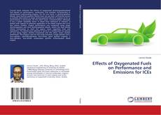 Effects of Oxygenated Fuels on Performance and Emissions for ICEs的封面