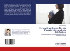 Bookcover of Person-Organization Fit, Job Characteristics, and Job Satisfaction