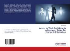 Copertina di Access to Work for Migrants in Germany: Scope for Economic Integration