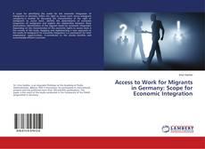 Portada del libro de Access to Work for Migrants in Germany: Scope for Economic Integration