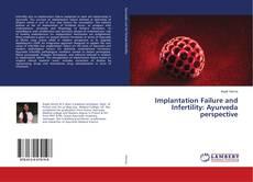 Borítókép a  Implantation Failure and Infertility: Ayurveda perspective - hoz