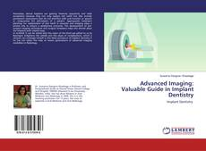 Bookcover of Advanced Imaging: Valuable Guide in Implant Dentistry
